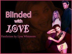Blinded with Love (Art by Lysa)