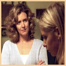 Scene 21: Joyce Summers and Buffy Summers